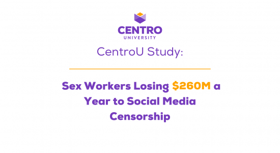 CentroU Study: Sex Workers Losing $260M A Year to Social Media Censorship